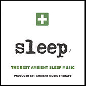 Sleep: Ambient Sleep Therapy 2 by Ambient Music Therapy