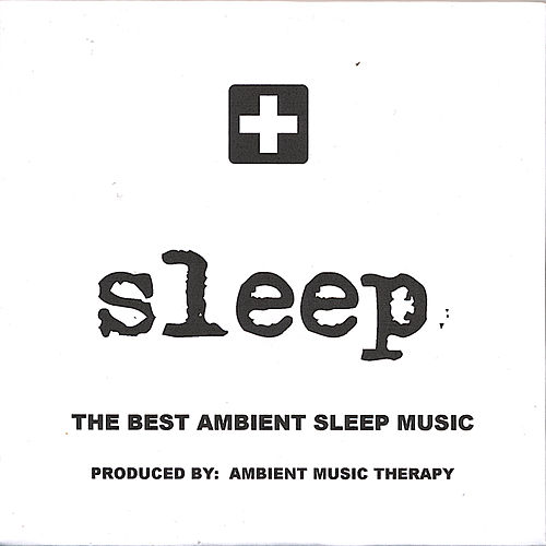 Sleep: Ambient Sleep Therapy 7 by Ambient Music Therapy