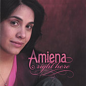 Right Here by Amiena