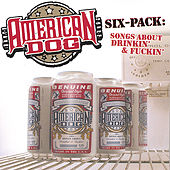 Six-Pack: Songs About Drinkin' and Fuckin' by American Dog