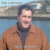 Never The Same by Rob Ambrosino