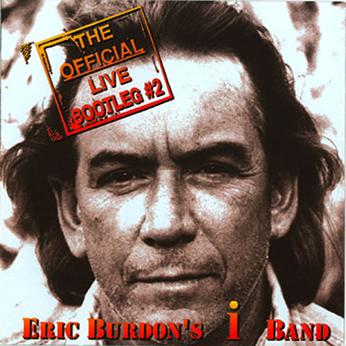 The Official Live Bootleg #2 by Eric Burdon