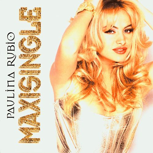 Maxi-Single by Paulina Rubio