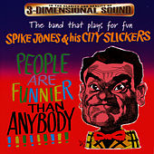 People Are Funnier Than Anybody!!!!!!!!! by Spike Jones