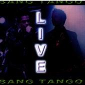 Live by Bang Tango
