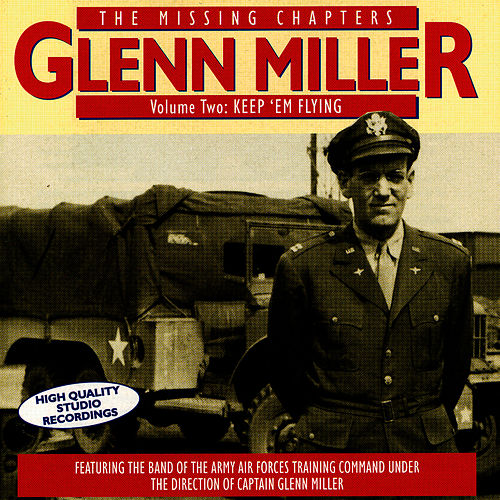 The Missing Chapters Vol. 2: Keep 'Em Flying by Glenn Miller