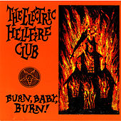 Burn, Baby, Burn! by Electric Hellfire Club