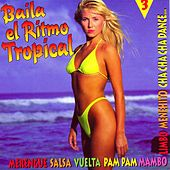 Baila El Ritmo Tropical Vol 3 by Various Artists