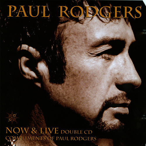 Now & Live CD 1: Now by Paul Rodgers
