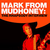 Mudhoney: The Rhapsody Interview by Mudhoney