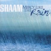 Mercy Like The Rain by SHAAM