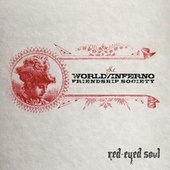 Red-Eyed Soul von The World/Inferno Friendship Society