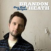 Our God Reigns by Brandon Heath