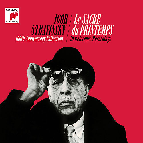 Igor Stravinsky - Le sacre du printemps (100th Anniversary Collectors Edition) by Various Artists