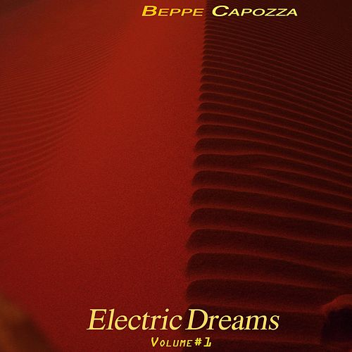Electric Dreams, Vol. 1 by Beppe Capozza