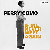 If We Never Meet Again by Perry Como