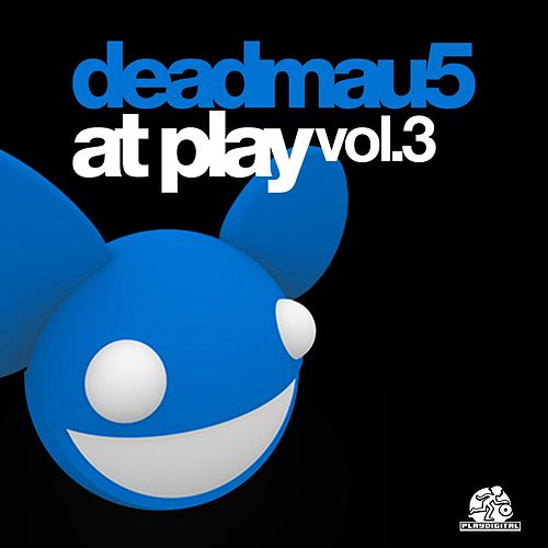deadmau5 at Play Vol. 3 by Deadmau5
