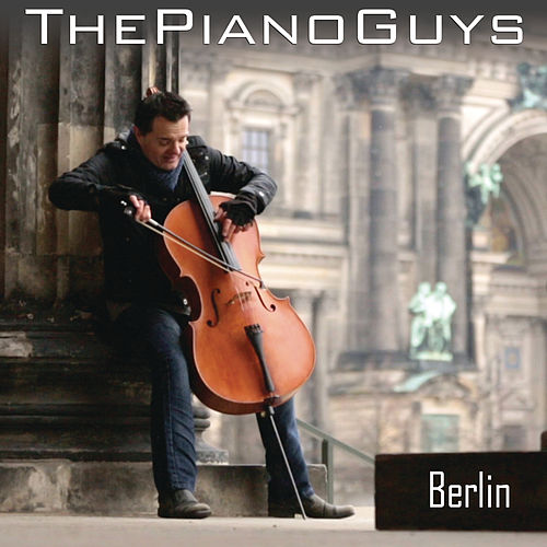 Berlin by The Piano Guys