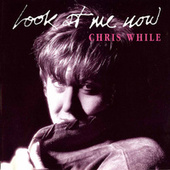 Look at Me Now by Chris While