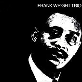 Frank Wright: Frank Wright Trio by Frank Wright