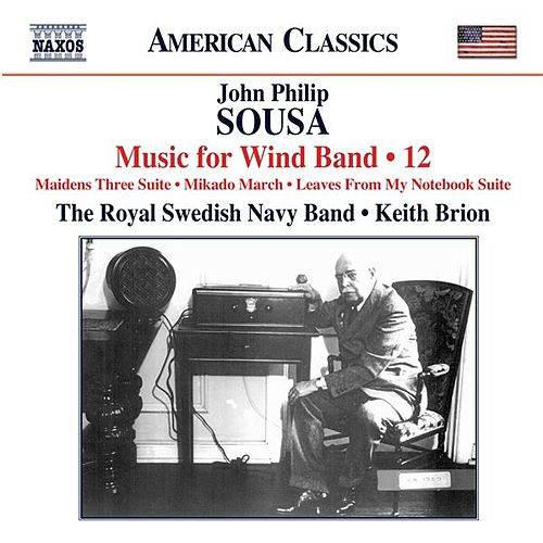 Sousa: Music for Wind Band, Vol. 12 by Royal Swedish Navy Band