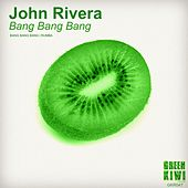Bang Bang Bang - Single by John Rivera