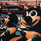 When I Was Cruel by Elvis Costello