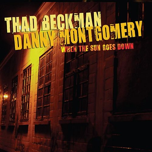 When the Sun Goes Down by Thad Beckman
