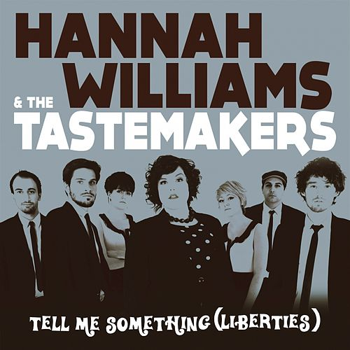 Tell me something (Liberties) / Je M'Appelle le Saxophone by Hannah Williams