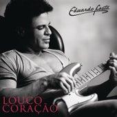 Louco coração by Eduardo Costa