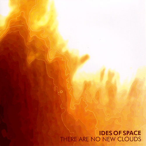 There Are No New Clouds by Ides Of Space