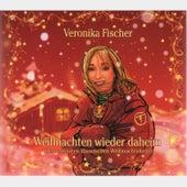 Weinachten wieder daheim by Veronika Fischer