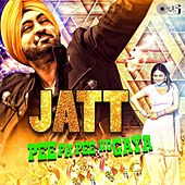 Jatt Pee Pa Pee Ho Gaya by Various Artists
