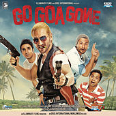Go Goa Gone (Original Motion Picture Soundtrack) by Various Artists