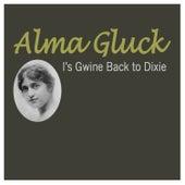I'sa Gwine Back to Dixie von Alma Gluck