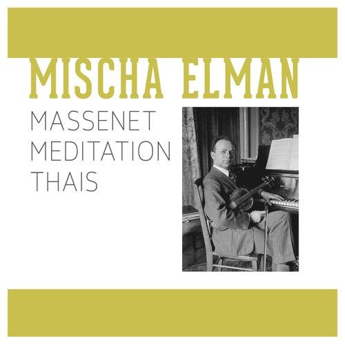 Massenet Meditation Thais by Mischa Elman