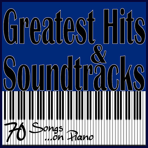 Greatest Hits & Soundtracks, 70 Songs ...On Piano by Massimo Faraò