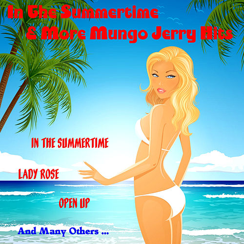 In the Summertime and More Mungo Jerry Hits by Mungo Jerry