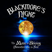 The Moon Is Shining (Somewhere over the Sea) by Blackmore's Night