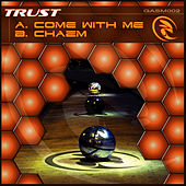 Come with Me by Trust