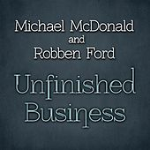 Unfinished Business by Michael McDonald