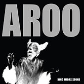 Aroo - Single by King Midas Sound