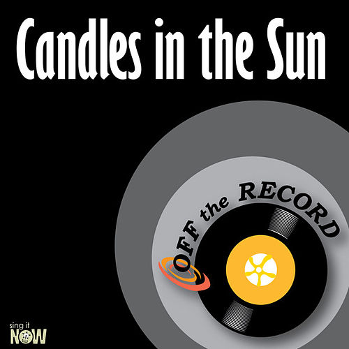Candles in the Sun - Single by Off the Record