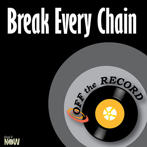 Break Every Chain - Single by Off the Record