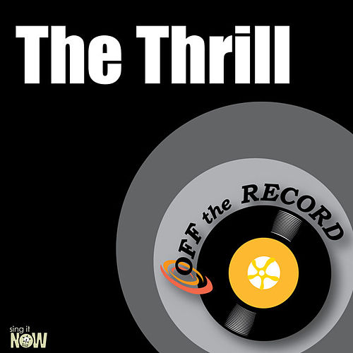 The Thrill - Single by Off the Record