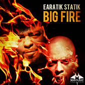 Big Fire by Earatik Statik