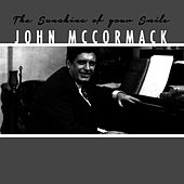 The Sunshine of Your Smile by John McCormack