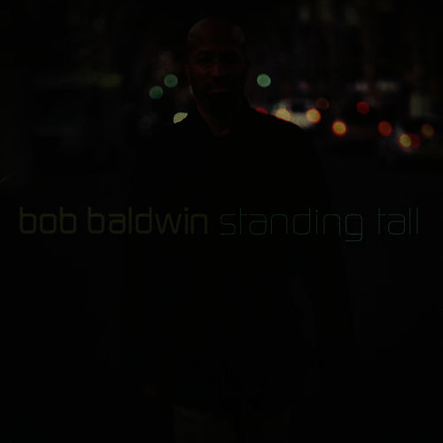 Standing Tall by Bob Baldwin