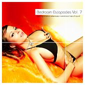 Bedroom Escapades Vol. 7 by Various Artists