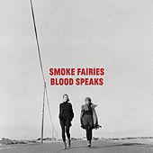 Blood Speaks by Smoke Fairies